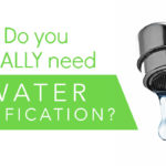 Do You Really Need Water Purification?
