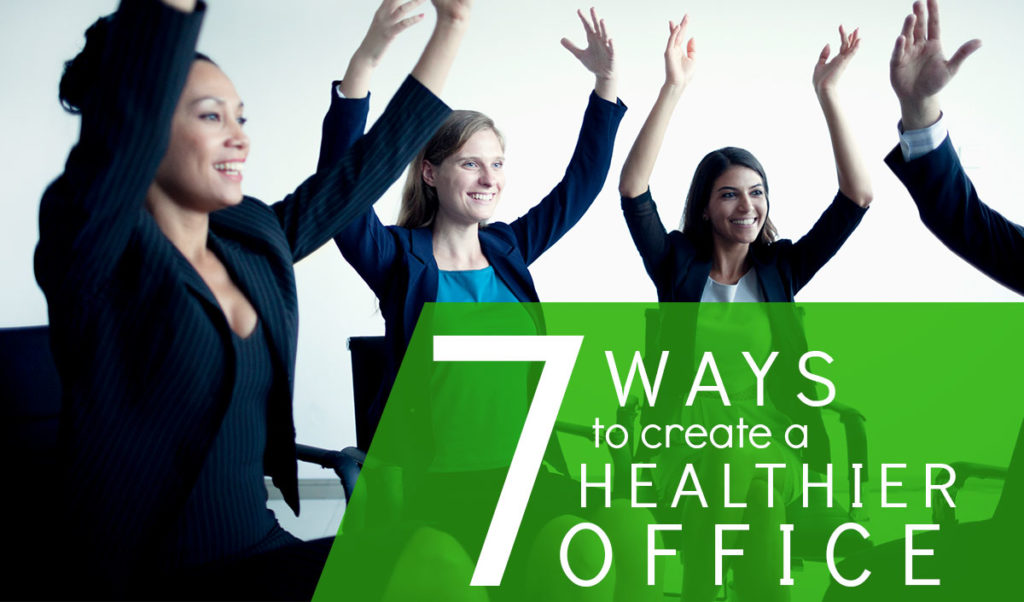 7-ways-create-healthier-office-environment