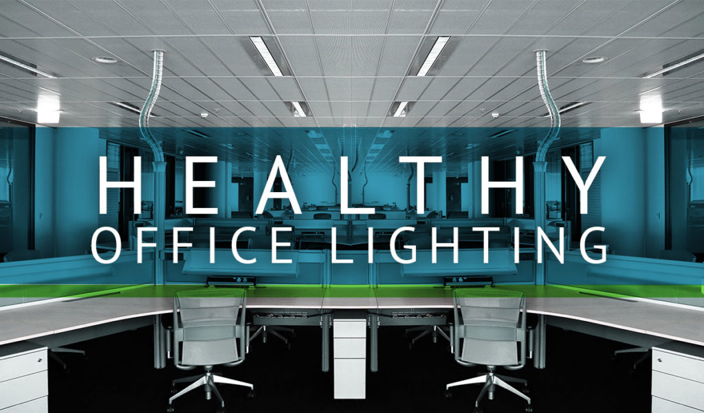 Healthy Office Lighting - tips and guidelines