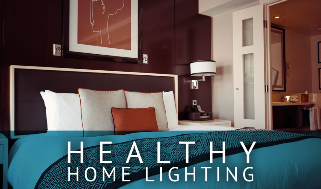 Healthy Home Lighting