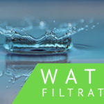 An Overview of Residential and Commercial Water Filtration Options